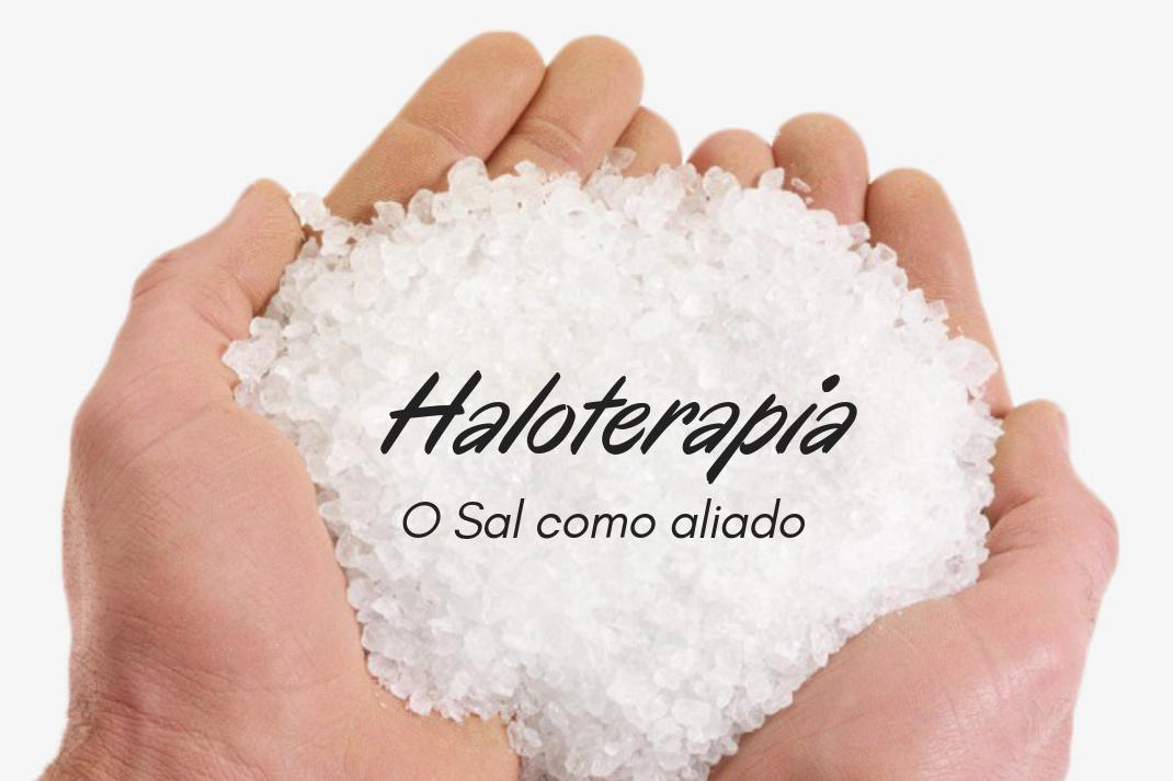 Haloterapia - O Sal como aliado