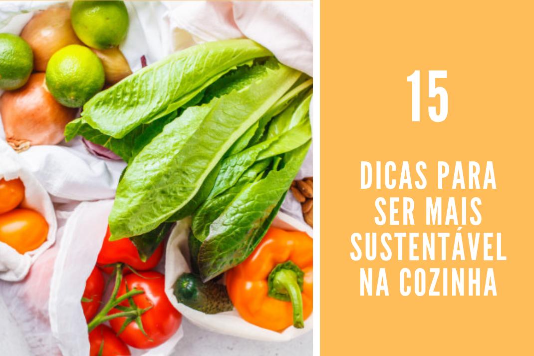 15 Dicas para ser mais sustentável na cozinha