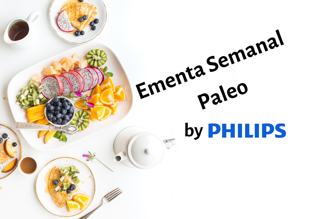 Ementa Semanal Paleo By PHILIPS